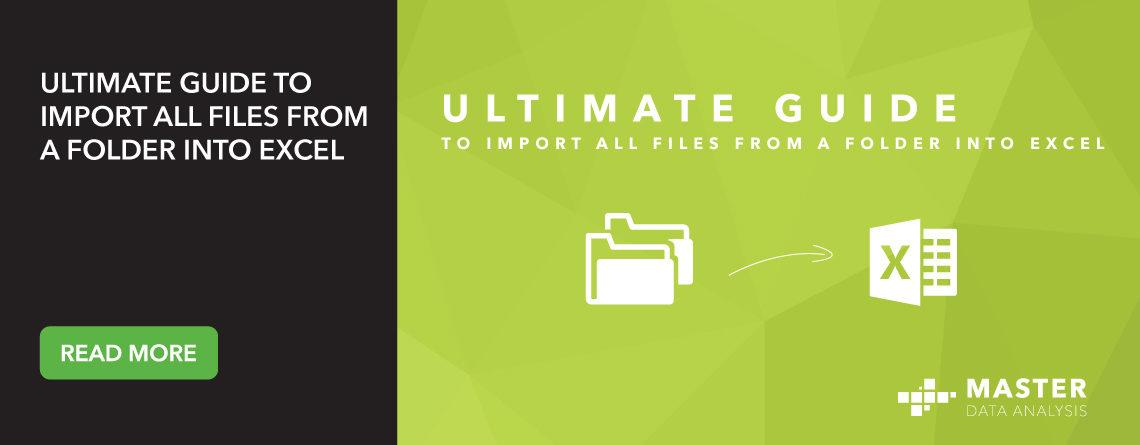 Ultimate guide to import all files from a folder into Excel